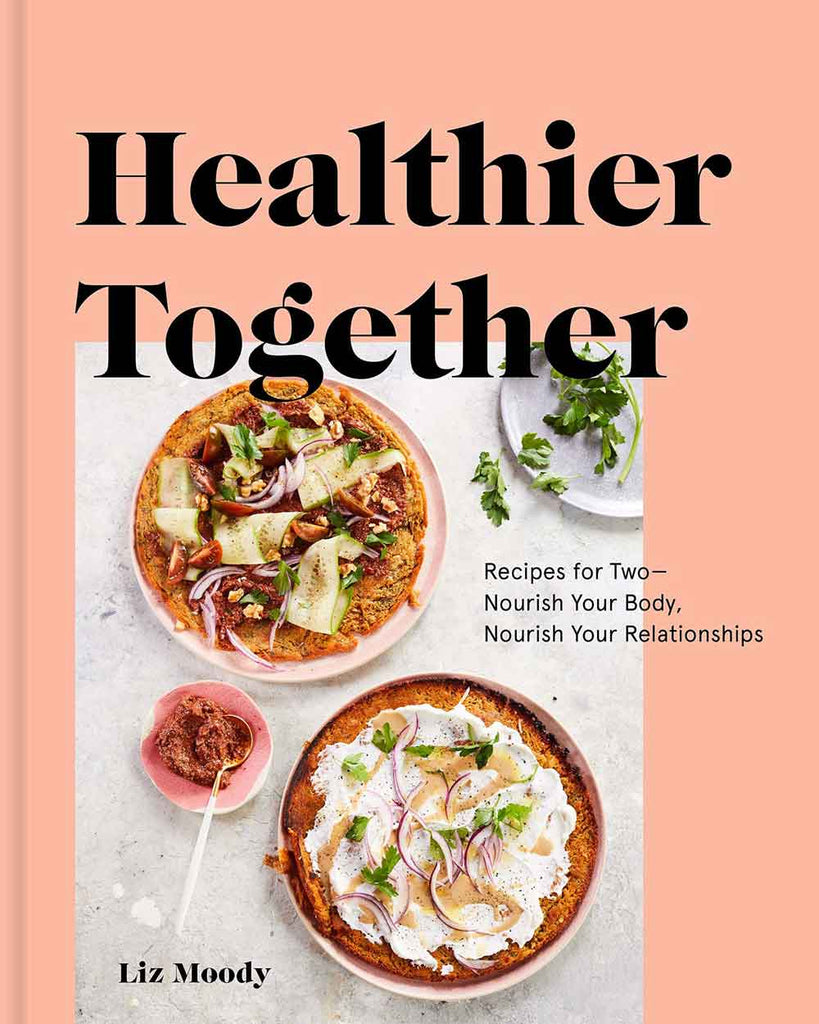 Healthier Together - Liz Moody