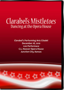 Clarabel's Mistletoes: Dancing at the Opera House 2010
