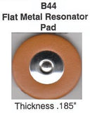 "B44 22.5-38mm Ferree's Regular Pad W/Flat Metal Resonator (.185"" Thick)"