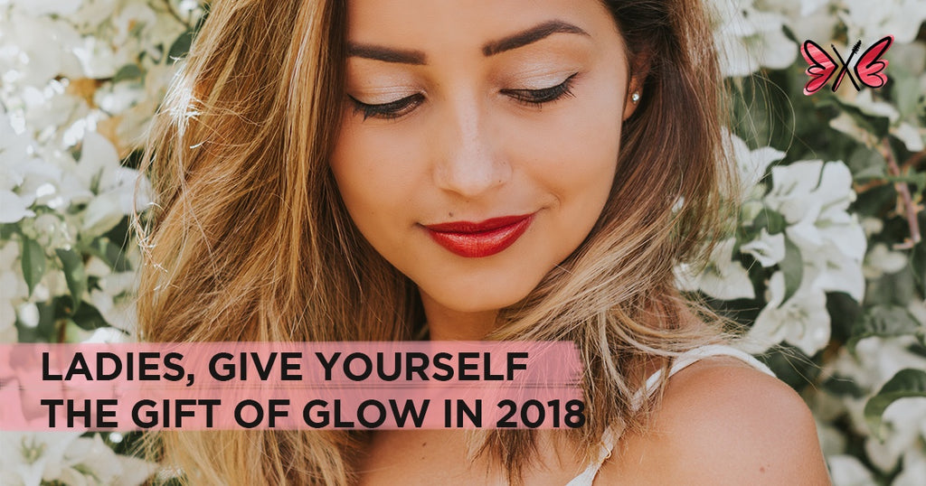 Ladies, Give Yourself the Gift of Glow in 2018