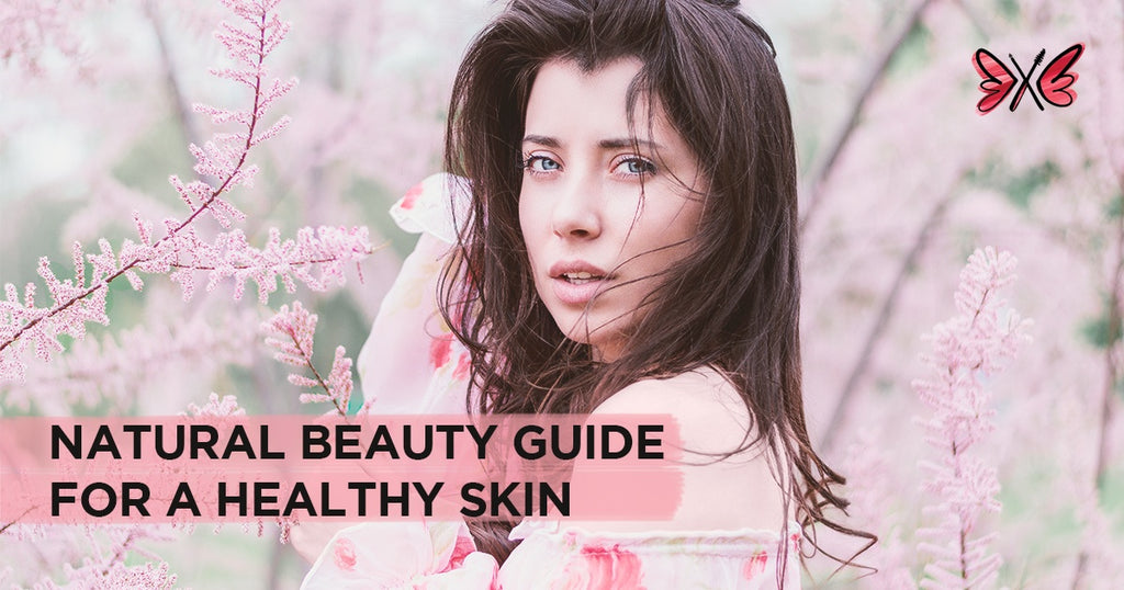 Healthy Skin 101: A Guide to Natural Beauty Products