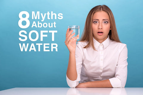 Myths About Soft Water