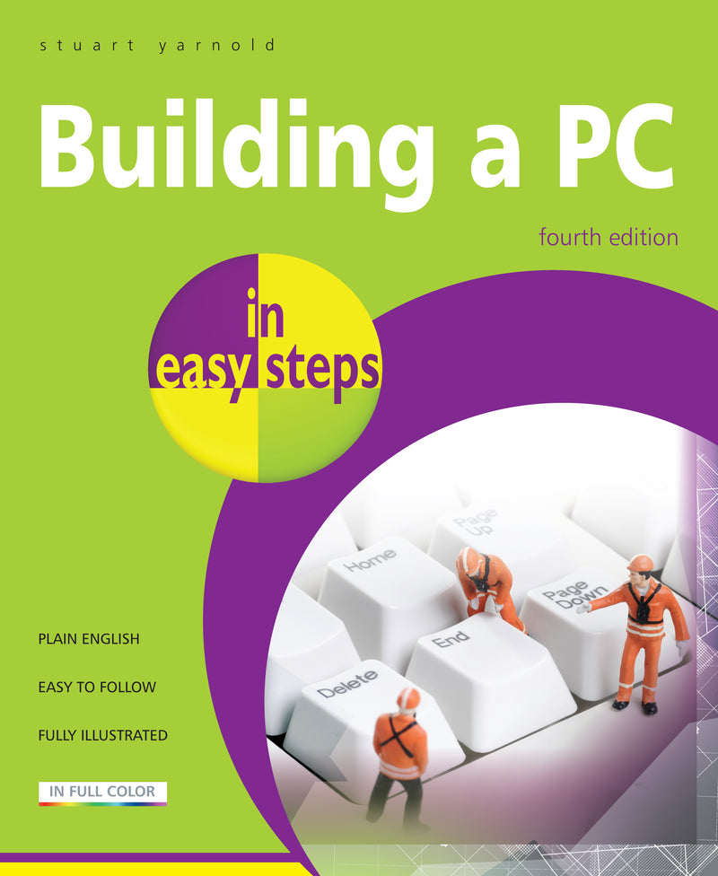 In Easy Steps Building a PC In Easy Steps, 4th Edition