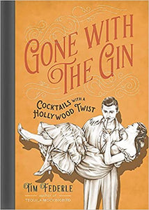 Gone with the Gin: Cocktails with a Hollywood Twist