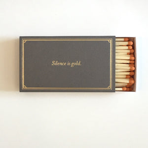 """Silence is Gold"" Matches"