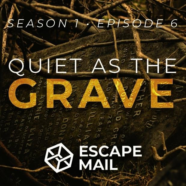 Escape Mail - Episode 6 - Quiet As The Grave - The Panic Room Escape Ltd