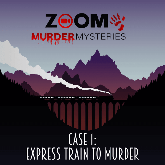 Zoom Murder Mysteries - Express Train To Murder - The Panic Room Escape Ltd