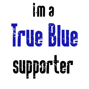 Sticker - I AM A TRUE BLUE SUPPORTER