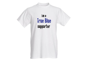 Inspirational- T Shirt Short Sleeve (Men) I AM A TRUE BLUE SUPPORTER