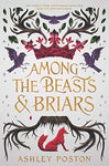 Among the Beasts and Briars Hardcover - Ready to Ship