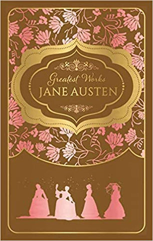 Greatest Works Jane Austen (DELUXE Hardcover Edition)