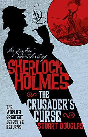 Sherlock Holmes and the Crusader's Curse Paperback