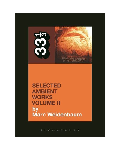 APHEX TWIN'S SELECTED AMBIENT WORKS: VOLUME II 33 1/3