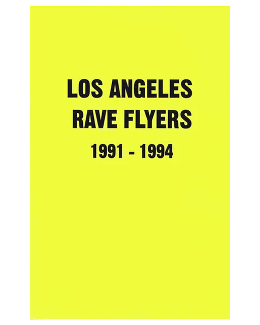 Los Angeles Rave Flyers 1991-1994