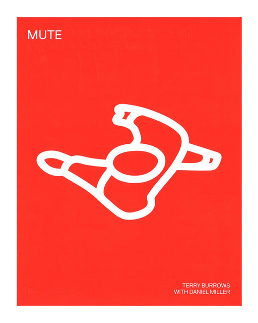 MUTE : EXPERIMENTALISTS OF THE INDEPENDENT MUSIC MOVEMENT