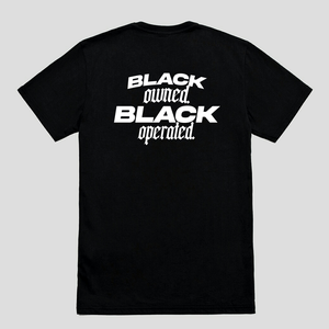 BLACK OWNED, BLACK OPERATED T-SHIRT