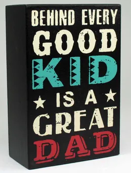 Super Dad Block Behind Good Kids 10x15cm