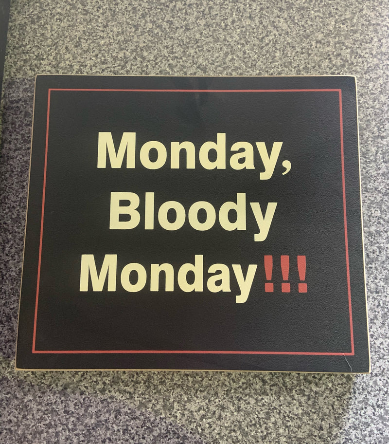 Wall Deco Bloody Monday 34x30cm