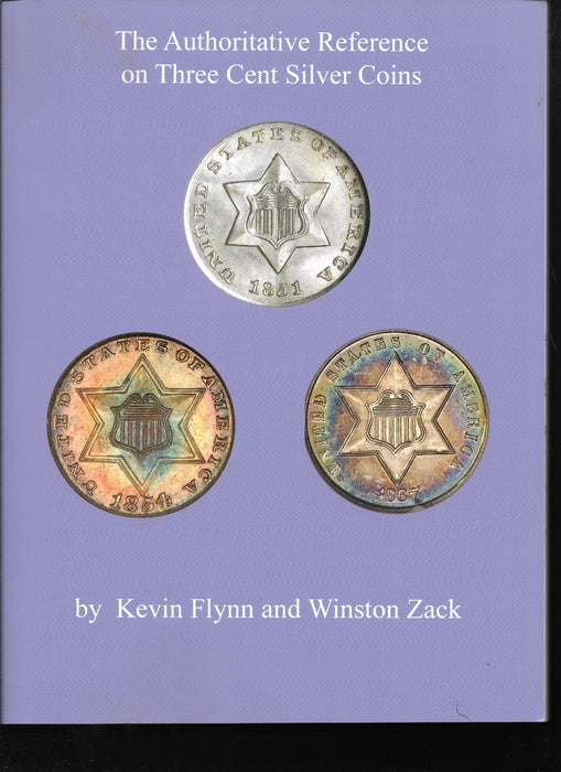 The Authoritative Ref. on Three Cent Silver Coins Soft Cover Flynn & Zack Book