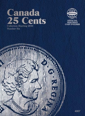4007 25 Cents Volume 6 Whitman Canada Folder