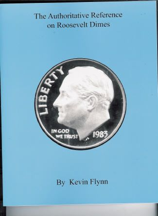 The Authoritive Reference on Roosevelt Dimes Soft Cover Flynn Book