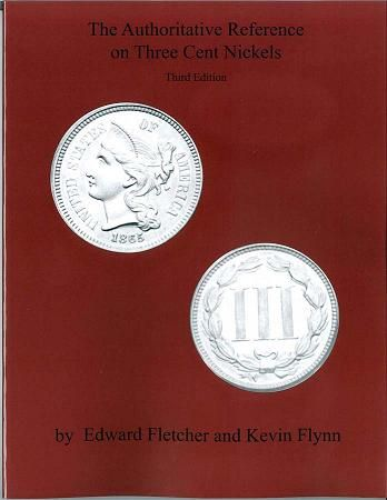 The Authoritative Ref. on Three Cent Nickels Soft Cover Fletcher & Flynn Book