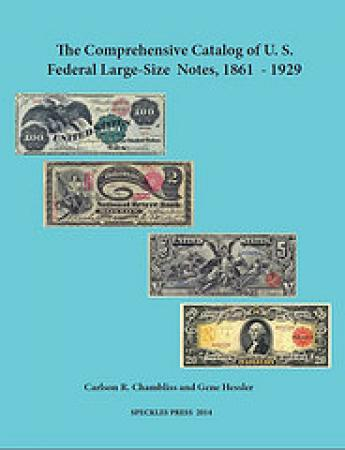2014 Edition The Comprehensive Cat. Of U.S. Fed. Large Size Notes 1861-1929 Chamblais & Hessler Book