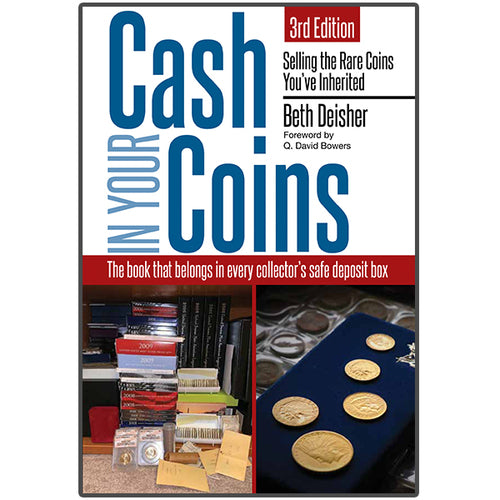 Cash In Your Coins: Selling the Rare Coins You've Inherited, 3rd Edition Whitman Book