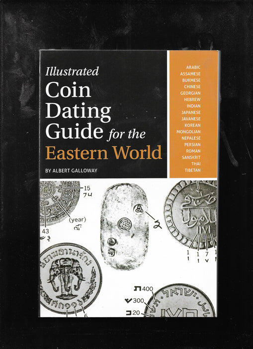 Illustrated Coin Dating Guide for the Eastern World By Albert Galloway