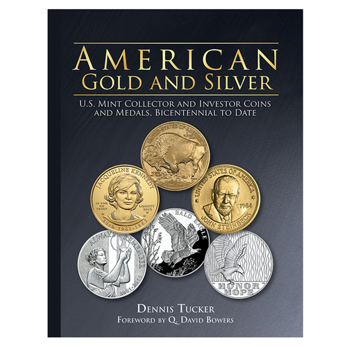 American Gold & Silver: U.S. Mint Collector & Investor Coins & Medals, Bicentennial to Date Whitman Book