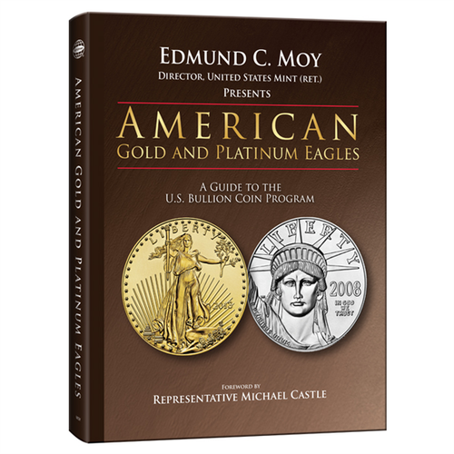 American Gold & Platinum Eagles: A Guide to the U.S. Bullion Coin Programs Whitman Book