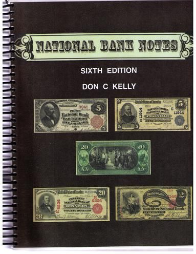 National Bank Notes 6th Ed. Kelly Book