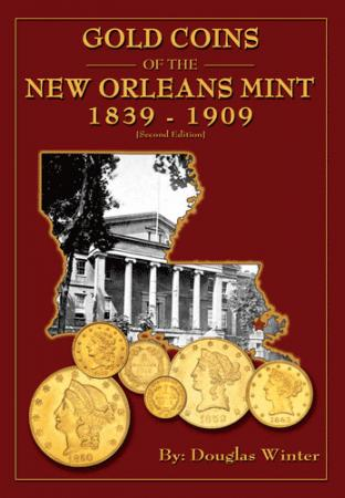 Gold Coins of the New Orleans Mint 1839 - 1909 Hard Cover Winter Book