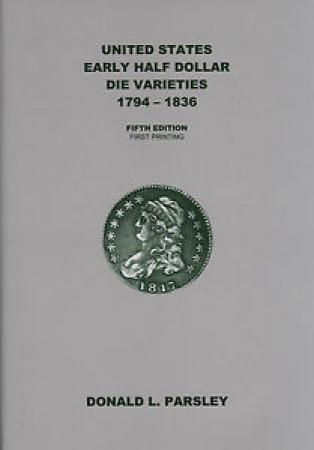 5th Edition U.S. Early Half Dollar Die Varities 1794-1836 Parsley Book