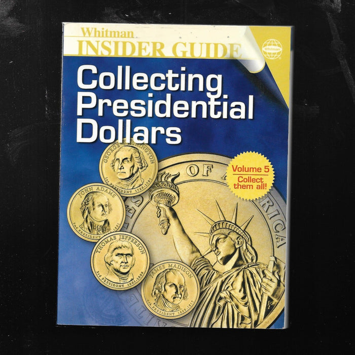 Insiders Guide to Collecting Pres. Dollars 5th Edition Whitman Book