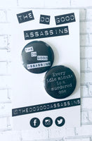 "The Do Good Assassins Double 1"" Pin Back Buttons"