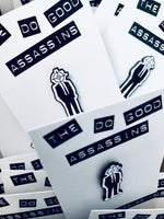 The Do Good Assassins Black & White Enamel Pin