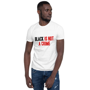 Black Is Not A Crime Short-Sleeve Unisex T-Shirt
