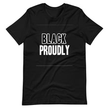Load image into Gallery viewer, Black Proudly Short-Sleeve Unisex T-Shirt