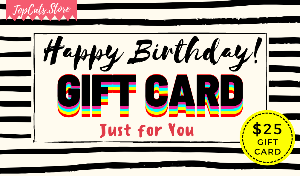 Happy Birthday! Gift Card - $25 - TopCats.Store