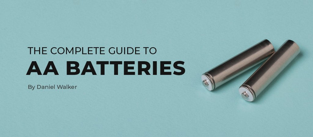 THE COMPLETE GUIDE TO AA BATTERIES