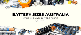 Battery Sizes Australia, Your Ultimate Buyer's Guide