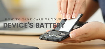 How to Take Care of Your Device's Battery