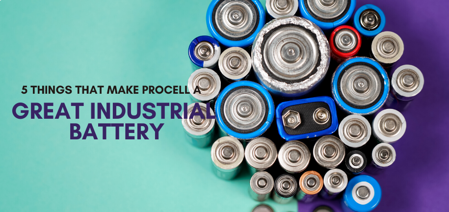 5 Things That Make Procell A Great Choice When It Comes To Industrial Batteries