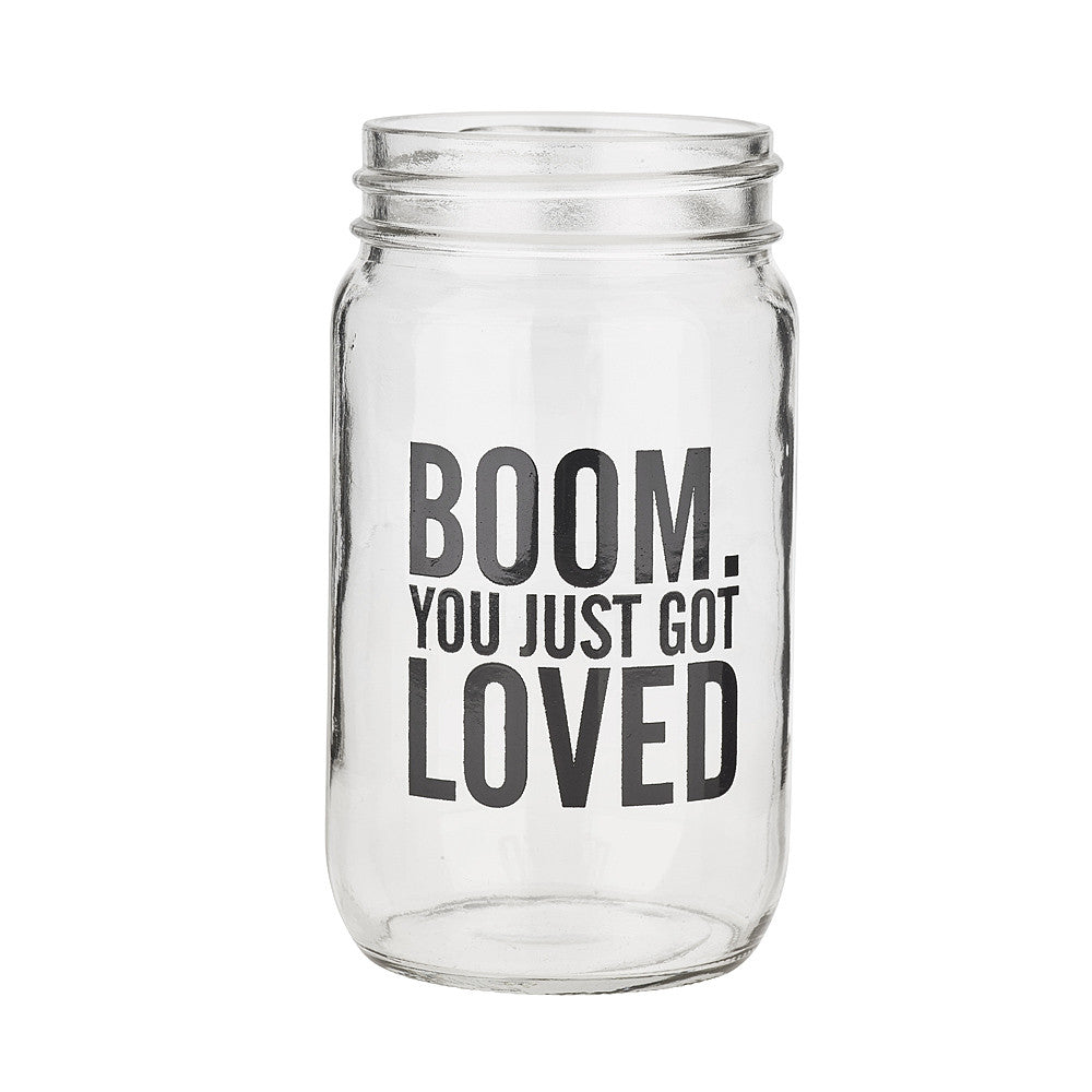 BOOM You Just Got Loved Mason Jar