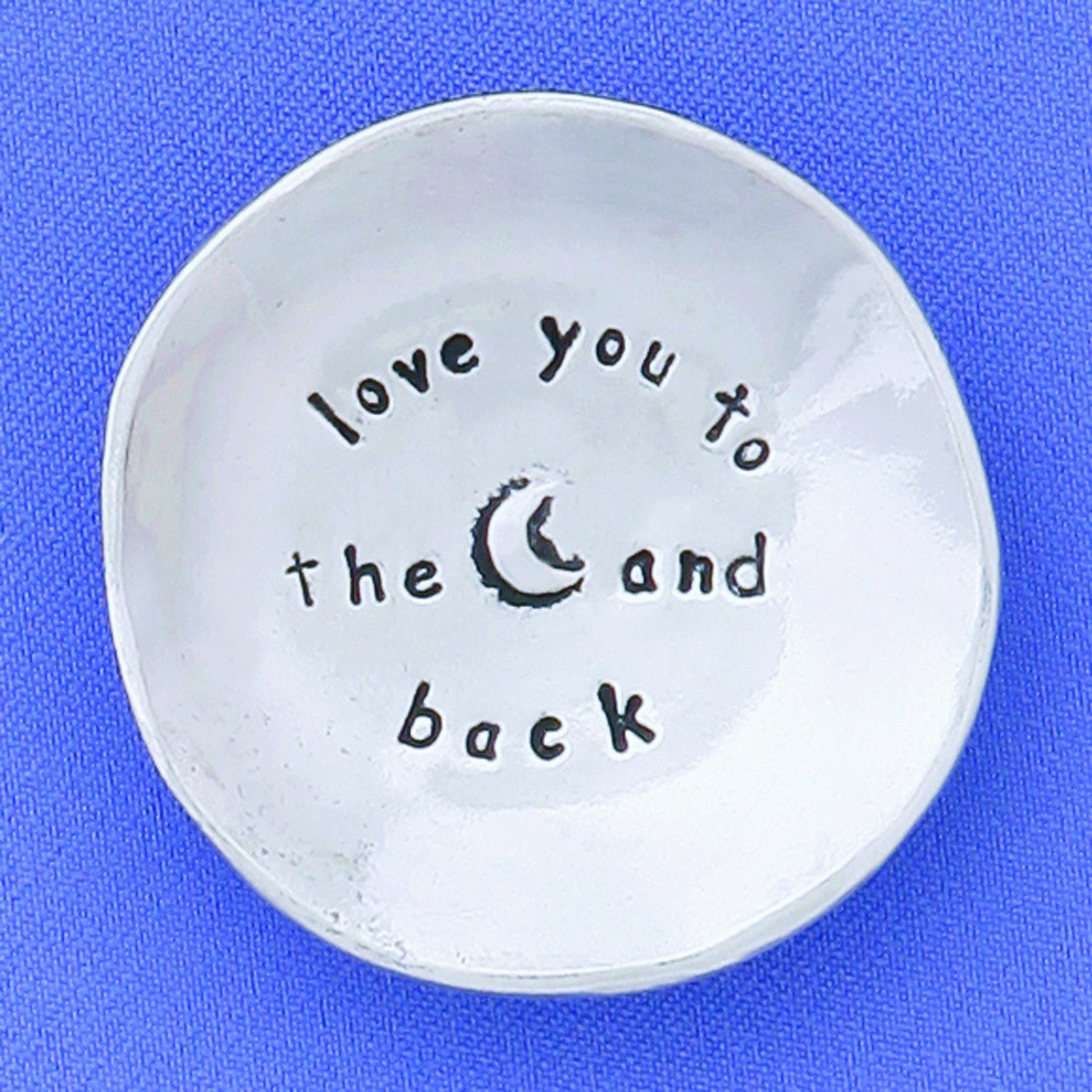 "Pewter Trinket Dish ""Love You to the Moon and Back"""
