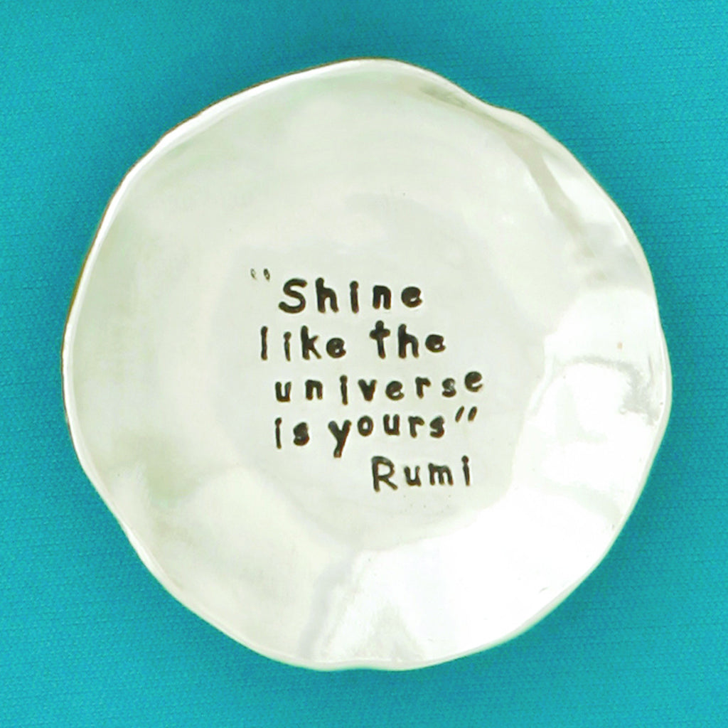 "Pewter Trinket Dish ""Shine Like the Universe is Yours - Rumi"""