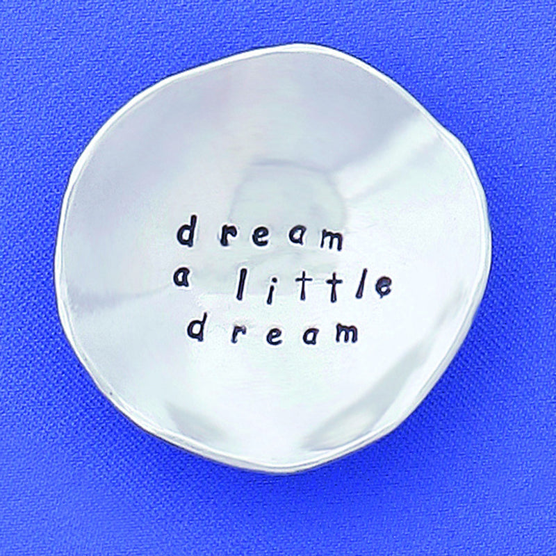 "Pewter Trinket Dish ""Dream a Little Dream"" - small"