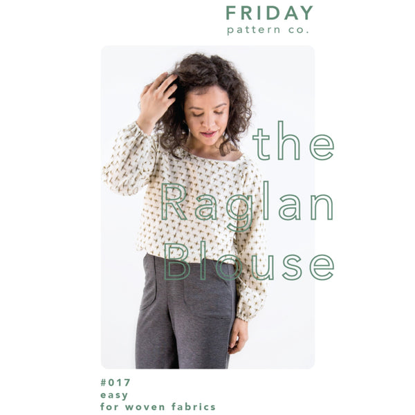 Friday Pattern Co. - Raglan Blouse Pattern (paper)