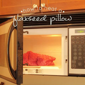How To Heat Your Flaxseed Pillow